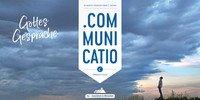 Communicatio Magazin Gottes Gespräche